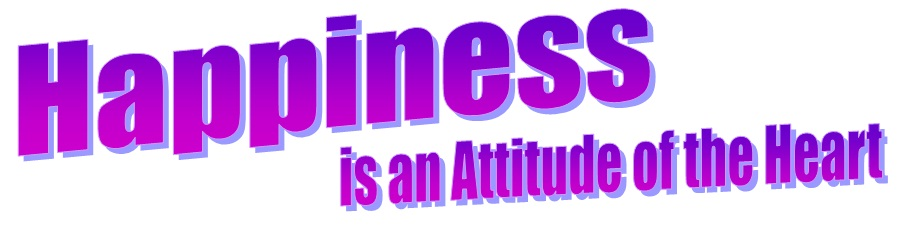 Happynees is an attitude of the Hearth